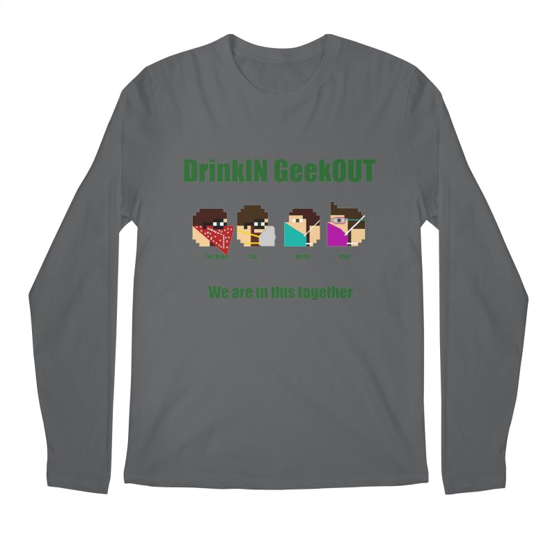 We are in this Together Men's Longsleeve T-Shirt by DrinkIN GeekOUT's Artist Shop