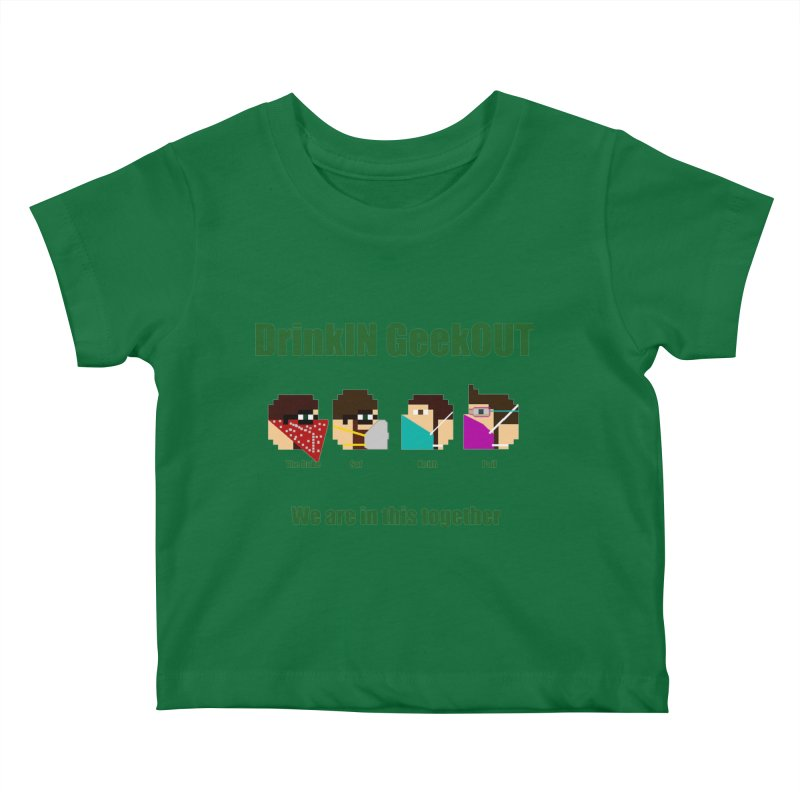 We are in this Together Kids Baby T-Shirt by DrinkIN GeekOUT's Artist Shop