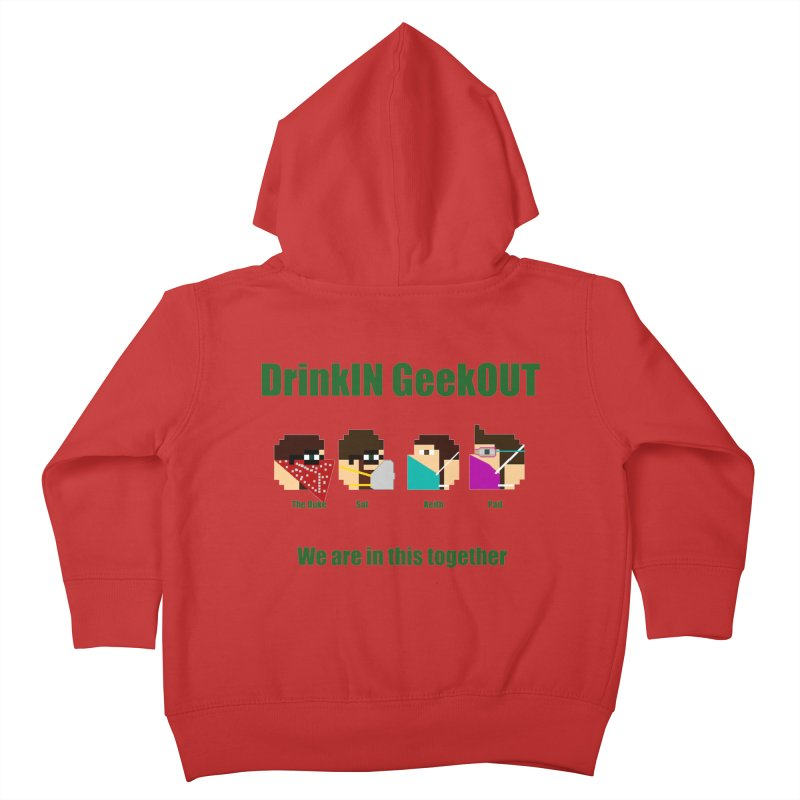 We are in this Together Kids Toddler Zip-Up Hoody by DrinkIN GeekOUT's Artist Shop