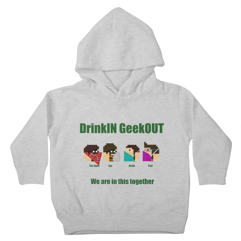 We are in this Together Kids Toddler Pullover Hoody by DrinkIN GeekOUT's Artist Shop