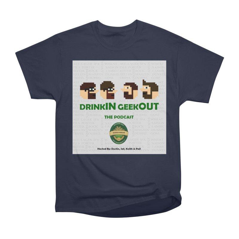 DrinkIN GeekOUT Women's Heavyweight Unisex T-Shirt by DrinkIN GeekOUT's Artist Shop