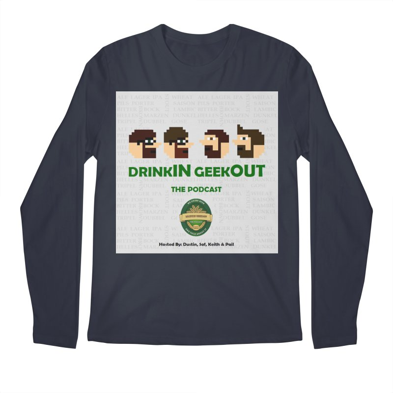 DrinkIN GeekOUT Men's Regular Longsleeve T-Shirt by DrinkIN GeekOUT's Artist Shop