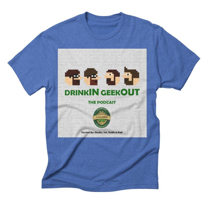 DrinkIN GeekOUT Men's Triblend T-Shirt by Drinkingeekout's Artist Shop