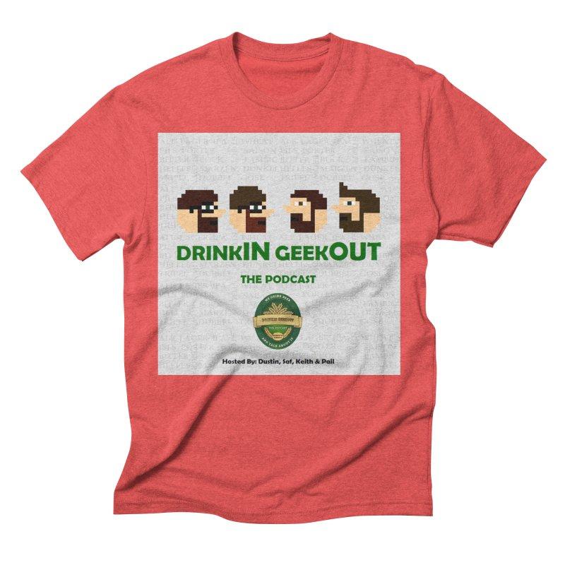 DrinkIN GeekOUT Men's Triblend T-Shirt by DrinkIN GeekOUT's Artist Shop