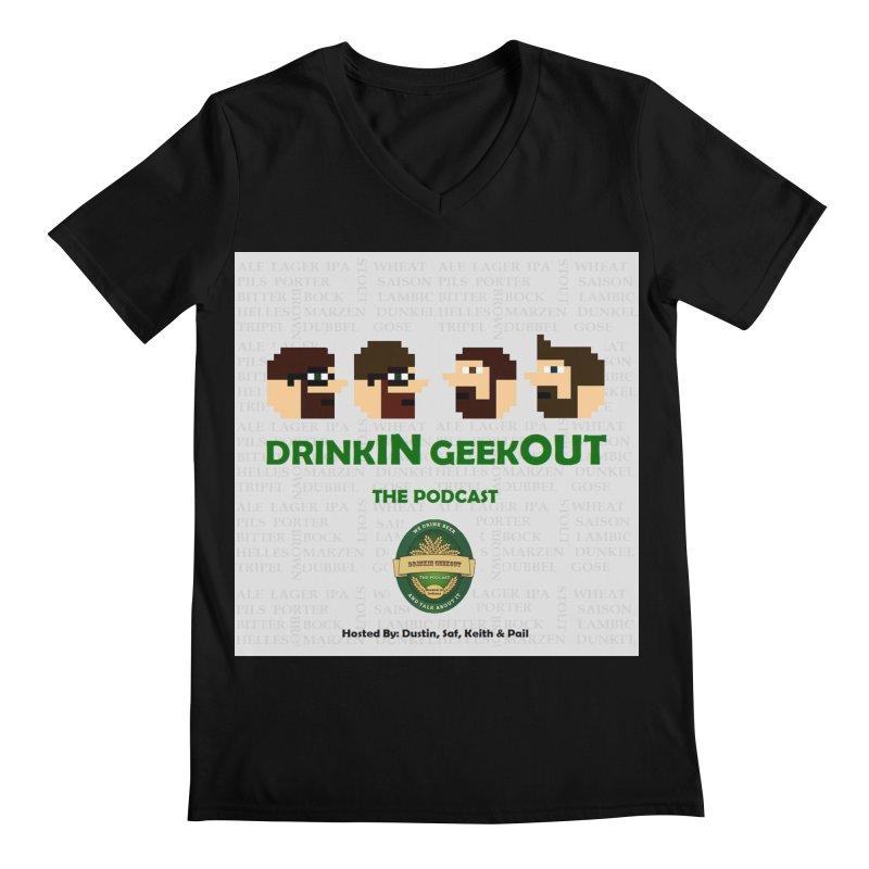 DrinkIN GeekOUT Men's Regular V-Neck by DrinkIN GeekOUT's Artist Shop