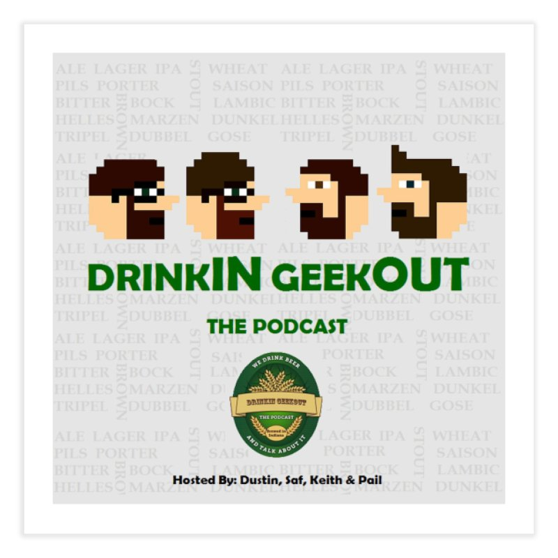 DrinkIN GeekOUT Home Fine Art Print by DrinkIN GeekOUT's Artist Shop