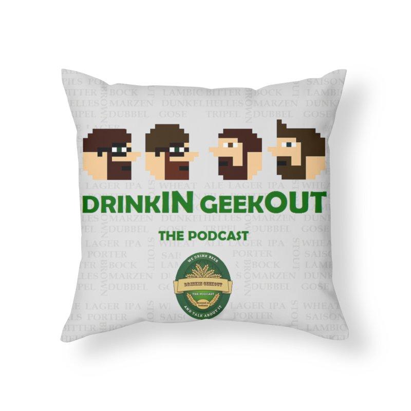 DrinkIN GeekOUT Home Throw Pillow by Drinkingeekout's Artist Shop