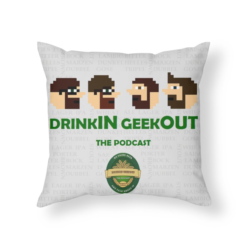 DrinkIN GeekOUT Home Throw Pillow by DrinkIN GeekOUT's Artist Shop