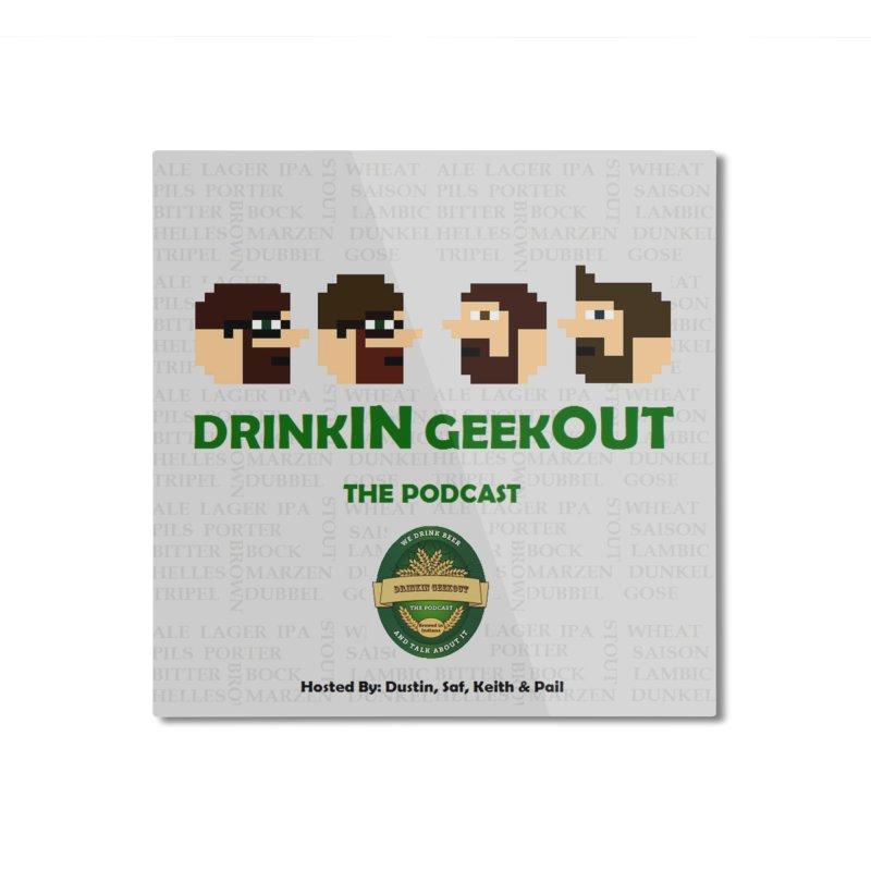 DrinkIN GeekOUT Home Mounted Aluminum Print by DrinkIN GeekOUT's Artist Shop