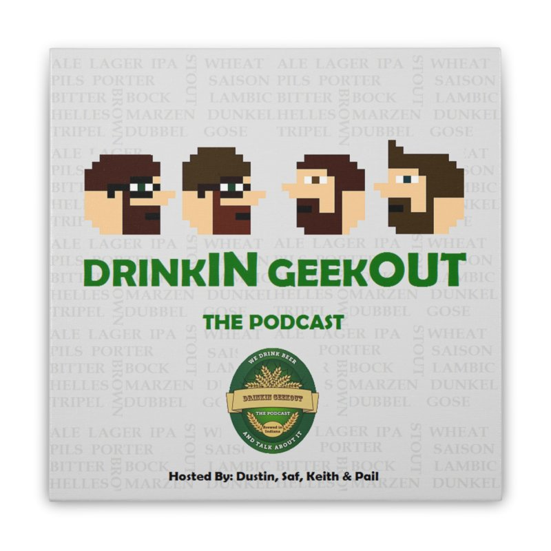 DrinkIN GeekOUT Home Stretched Canvas by Drinkingeekout's Artist Shop