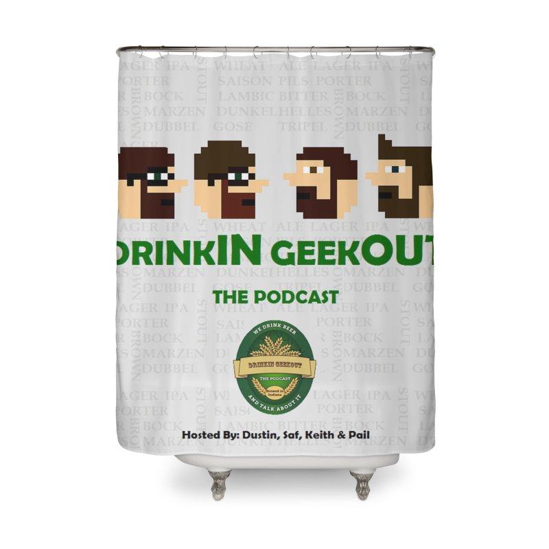 DrinkIN GeekOUT Home Shower Curtain by DrinkIN GeekOUT's Artist Shop