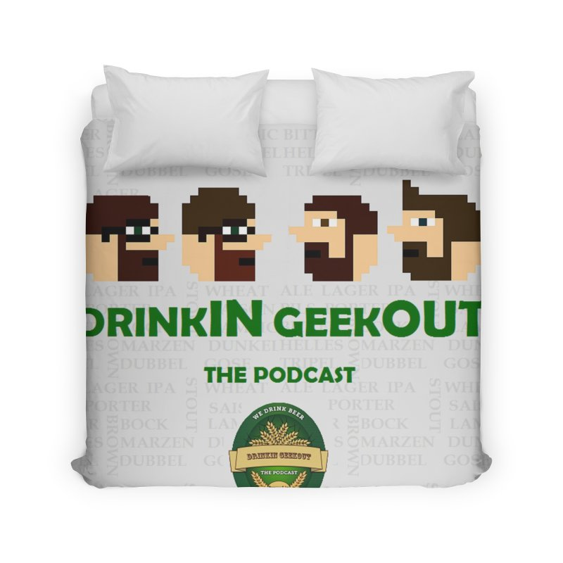 DrinkIN GeekOUT Home Duvet by DrinkIN GeekOUT's Artist Shop