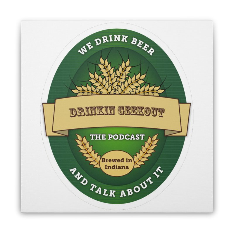 DrinkIN GeekOUT Classic Home Stretched Canvas by Drinkingeekout's Artist Shop