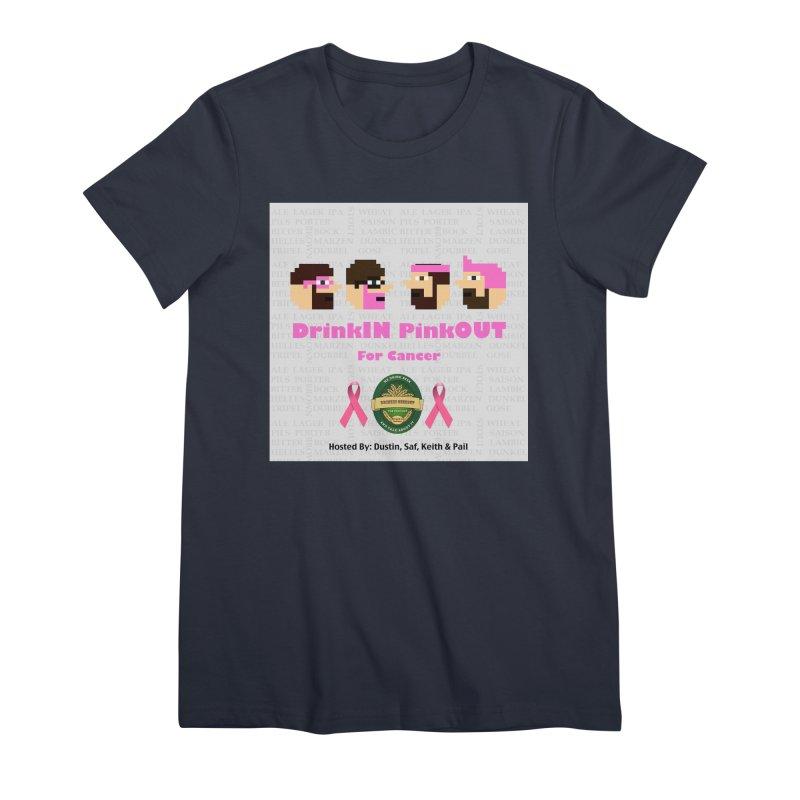 DrinkIN PinkOUT Women's Premium T-Shirt by DrinkIN GeekOUT's Artist Shop