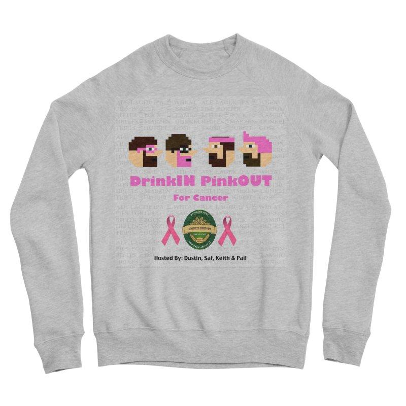 DrinkIN PinkOUT Women's Sponge Fleece Sweatshirt by DrinkIN GeekOUT's Artist Shop