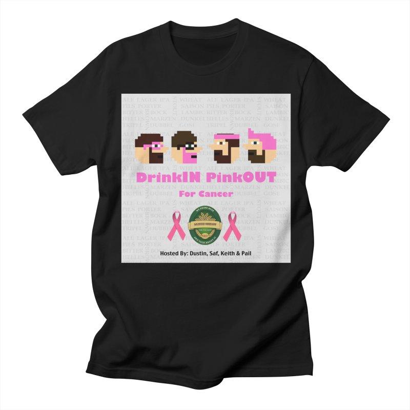 DrinkIN PinkOUT Women's Regular Unisex T-Shirt by DrinkIN GeekOUT's Artist Shop
