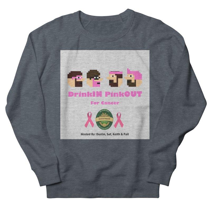 DrinkIN PinkOUT Women's French Terry Sweatshirt by DrinkIN GeekOUT's Artist Shop