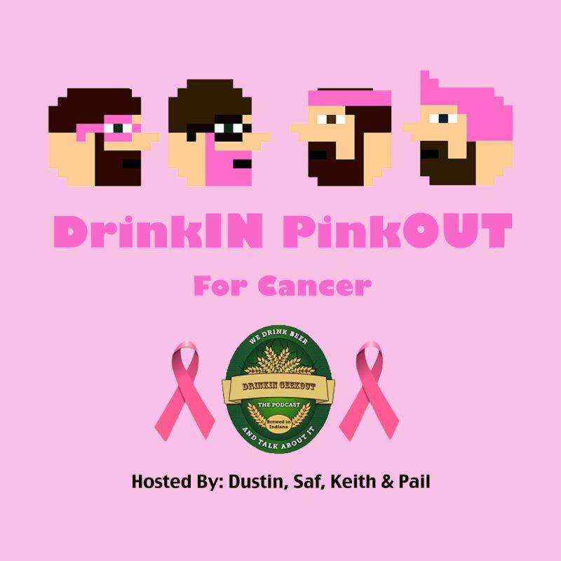 DrinkIN PinkOUT - no bg by DrinkIN GeekOUT's Artist Shop
