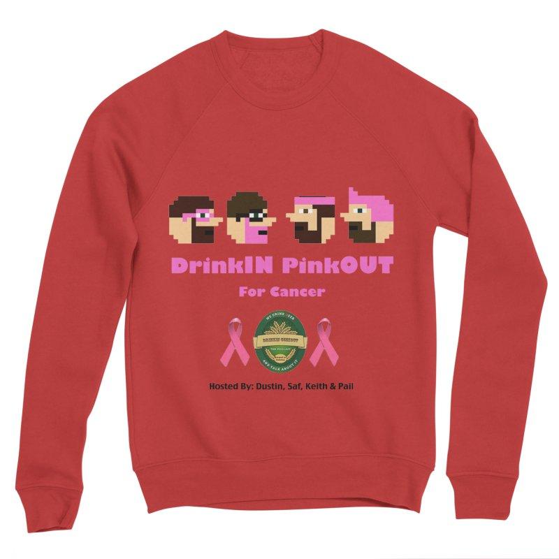 DrinkIN PinkOUT - no bg Women's Sponge Fleece Sweatshirt by DrinkIN GeekOUT's Artist Shop
