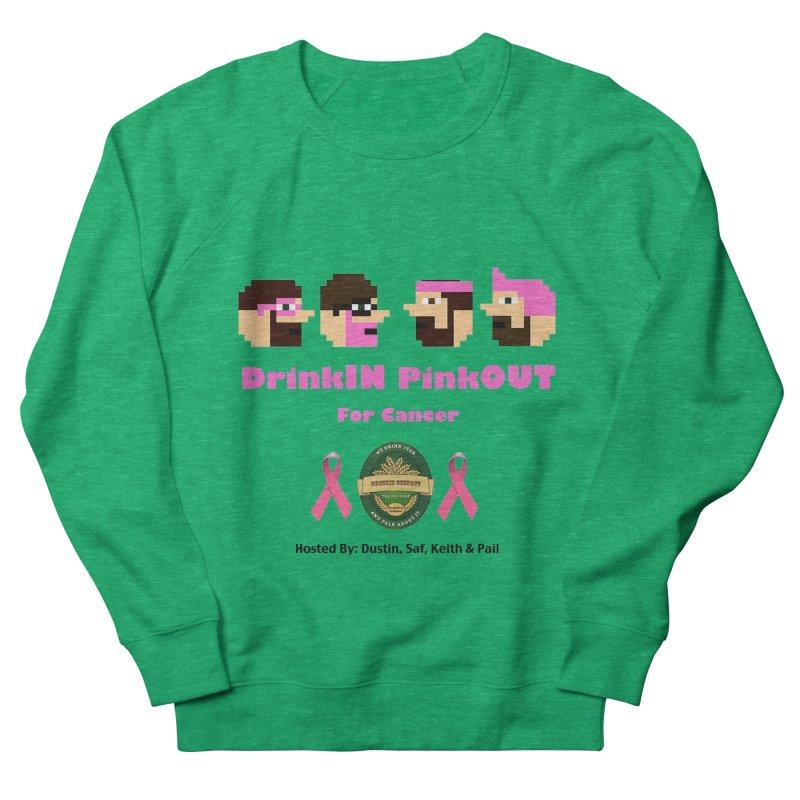 DrinkIN PinkOUT - no bg Women's French Terry Sweatshirt by DrinkIN GeekOUT's Artist Shop