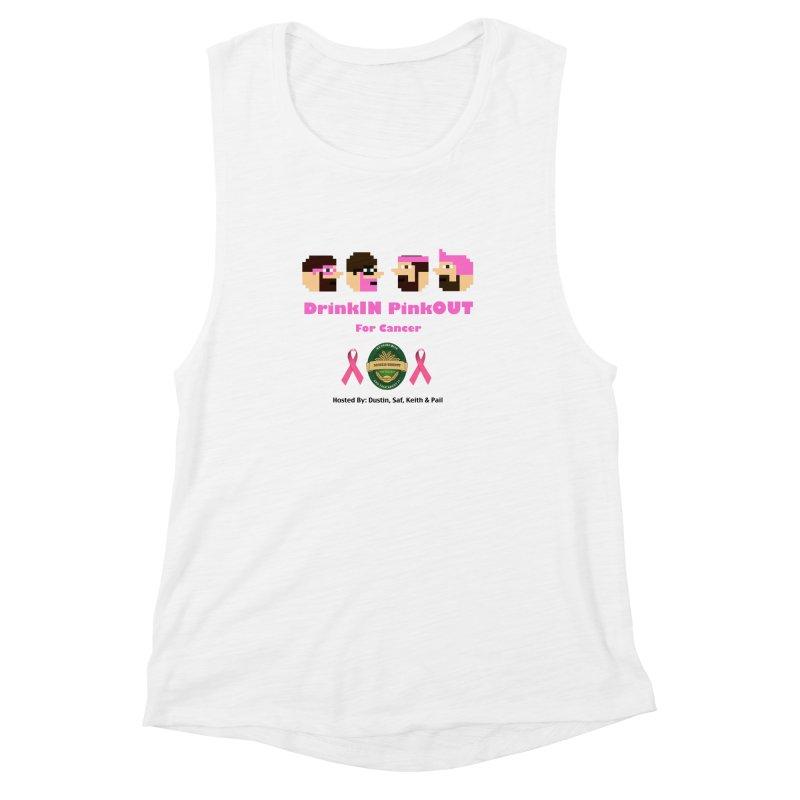 DrinkIN PinkOUT - no bg Women's Muscle Tank by DrinkIN GeekOUT's Artist Shop