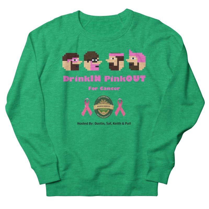 DrinkIN PinkOUT (no fill) Women's Sweatshirt by DrinkIN GeekOUT's Artist Shop