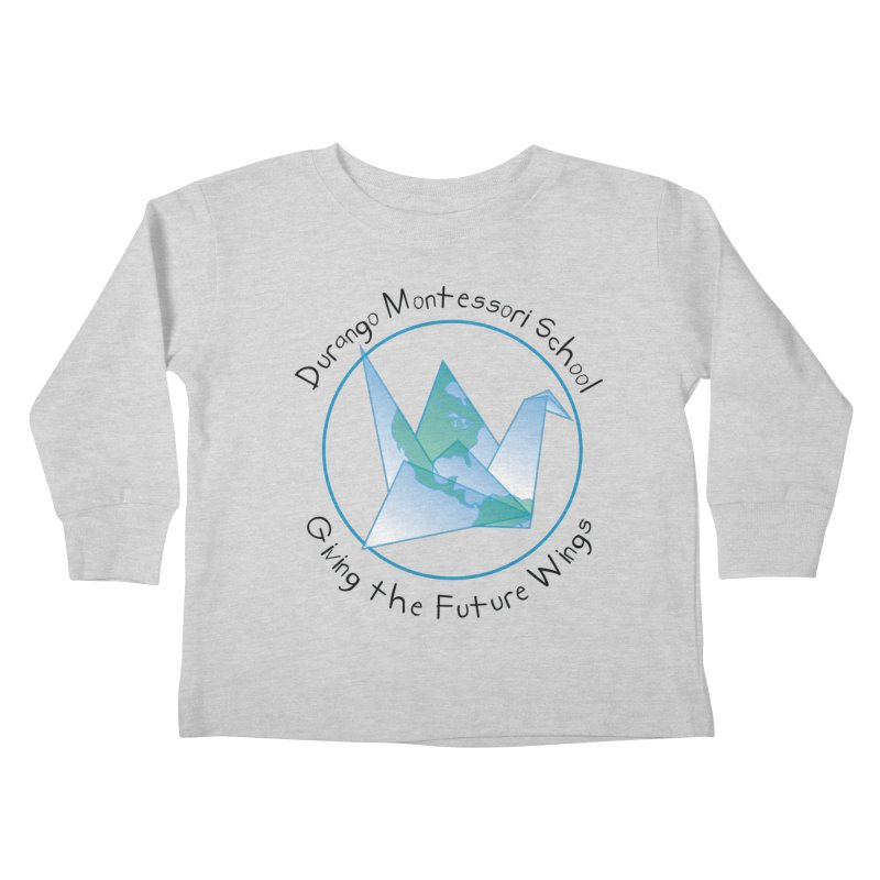 Click Here to Select Items Kids Toddler Longsleeve T-Shirt by DurangoMontessori's Artist Shop