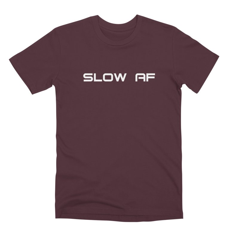 SLOW AF Men's Premium T-Shirt by Dustin Klein's Artist Shop