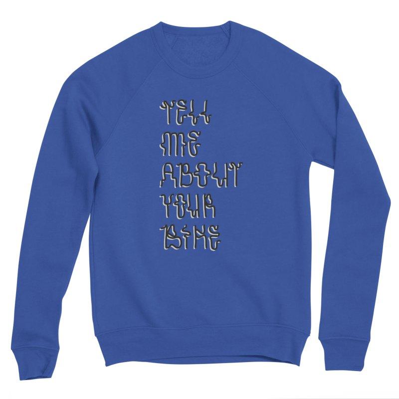 Tell Me About Your Bike Men's Sponge Fleece Sweatshirt by Dustin Klein's Artist Shop