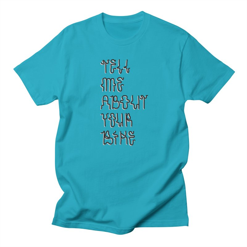 Tell Me About Your Bike Men's T-Shirt by Dustin Klein's Artist Shop