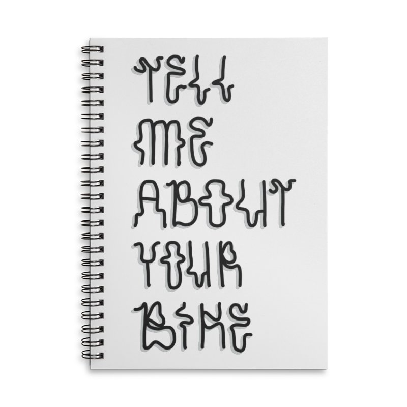 Tell Me About Your Bike Accessories Lined Spiral Notebook by Dustin Klein's Artist Shop