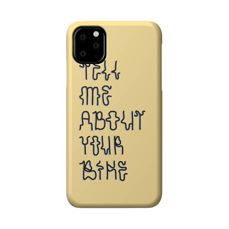 Tell Me About Your Bike Accessories Phone Case by Dustin Klein's Artist Shop