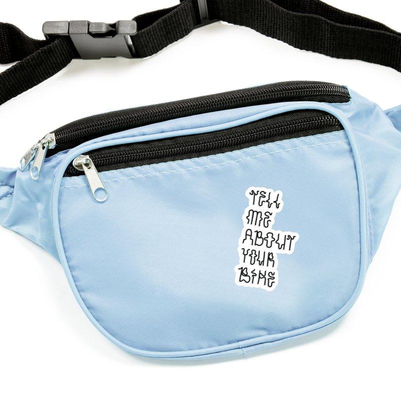 Tell Me About Your Bike Accessories Sticker by Dustin Klein's Artist Shop