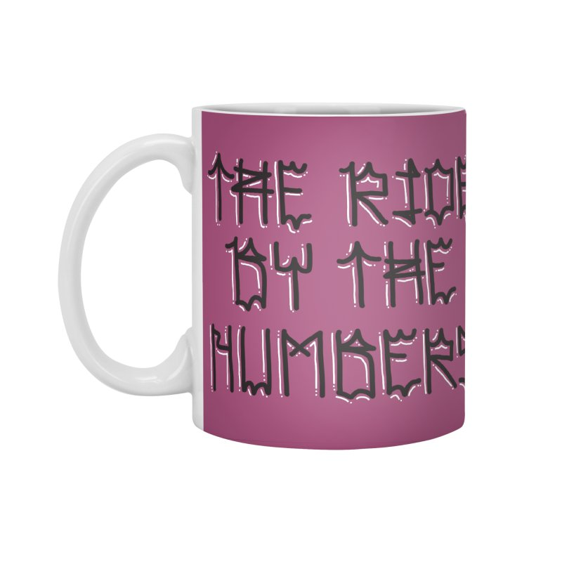 The Ride By The Numbers Accessories Standard Mug by Dustin Klein's Artist Shop