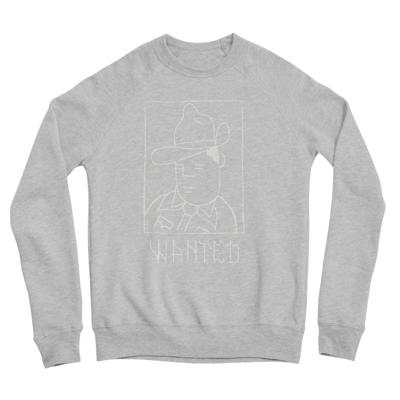 Wanted, Dead or Alive Women's Sweatshirt by Dustin Klein's Artist Shop