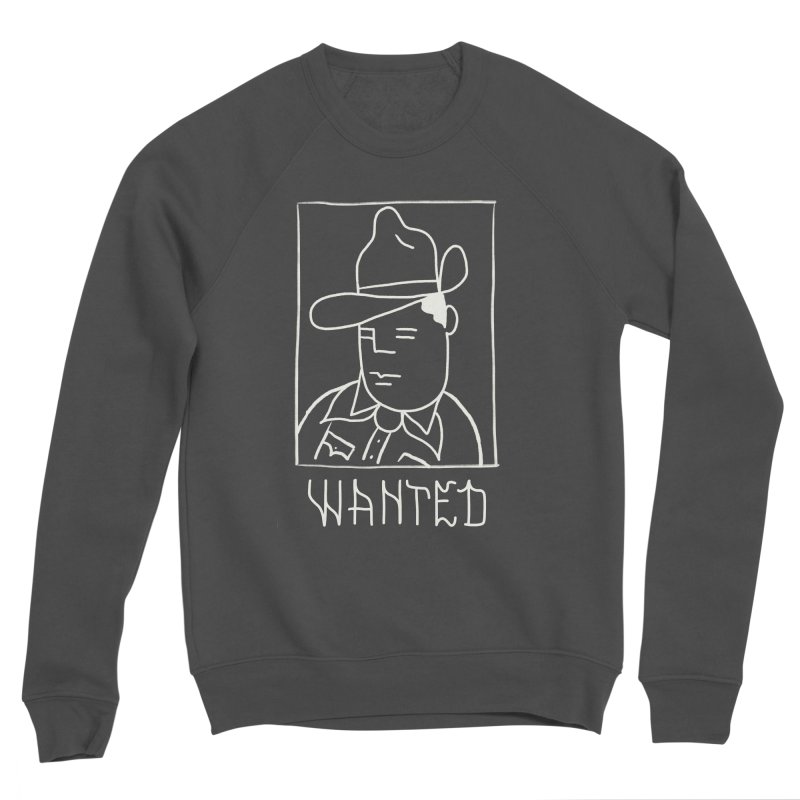 Wanted, Dead or Alive Women's Sponge Fleece Sweatshirt by Dustin Klein's Artist Shop