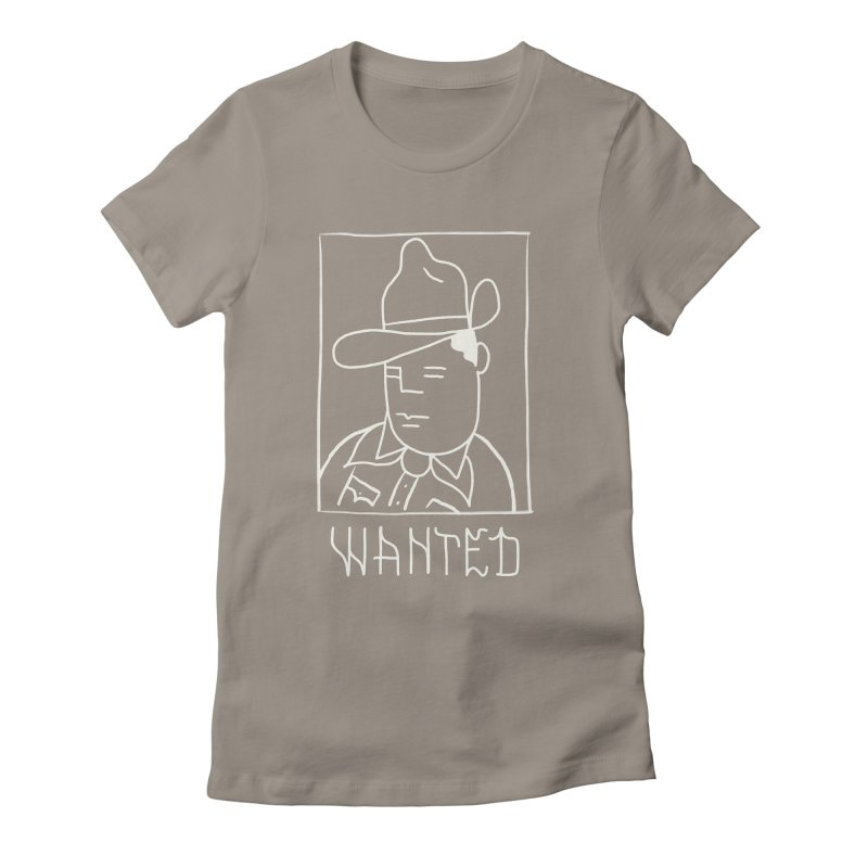 Wanted, Dead or Alive Women's Fitted T-Shirt by Dustin Klein's Artist Shop