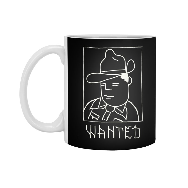 Wanted, Dead or Alive Accessories Standard Mug by Dustin Klein's Artist Shop