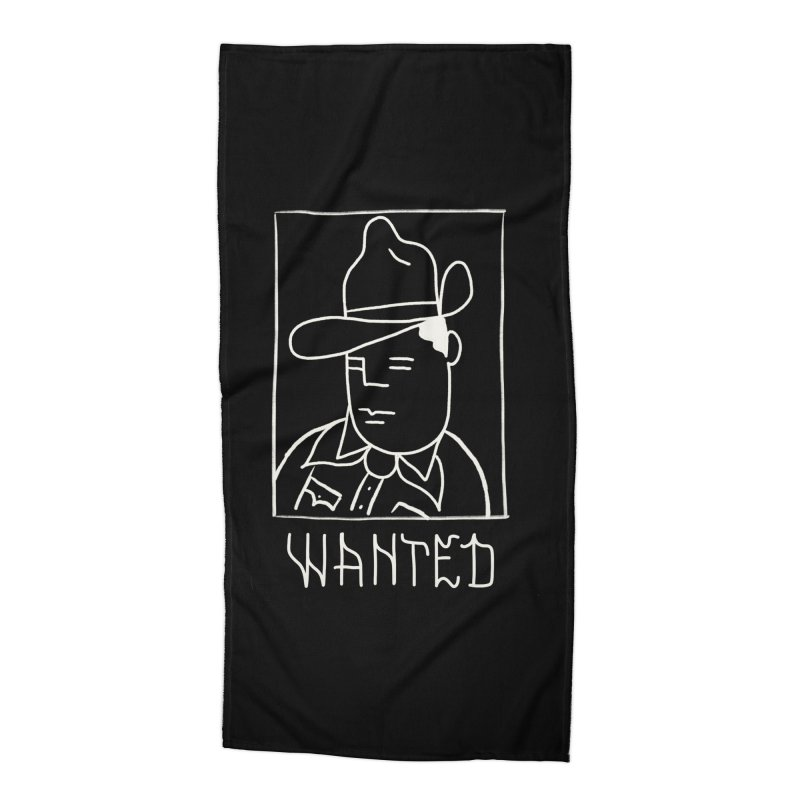 Wanted, Dead or Alive Accessories Beach Towel by Dustin Klein's Artist Shop