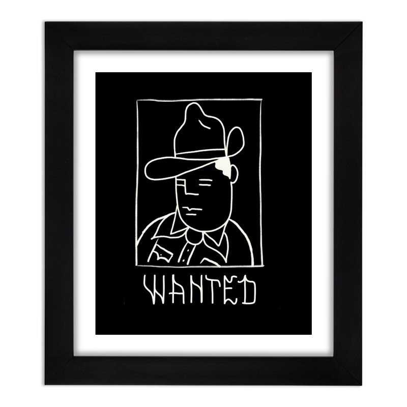Wanted, Dead or Alive Home Framed Fine Art Print by Dustin Klein's Artist Shop