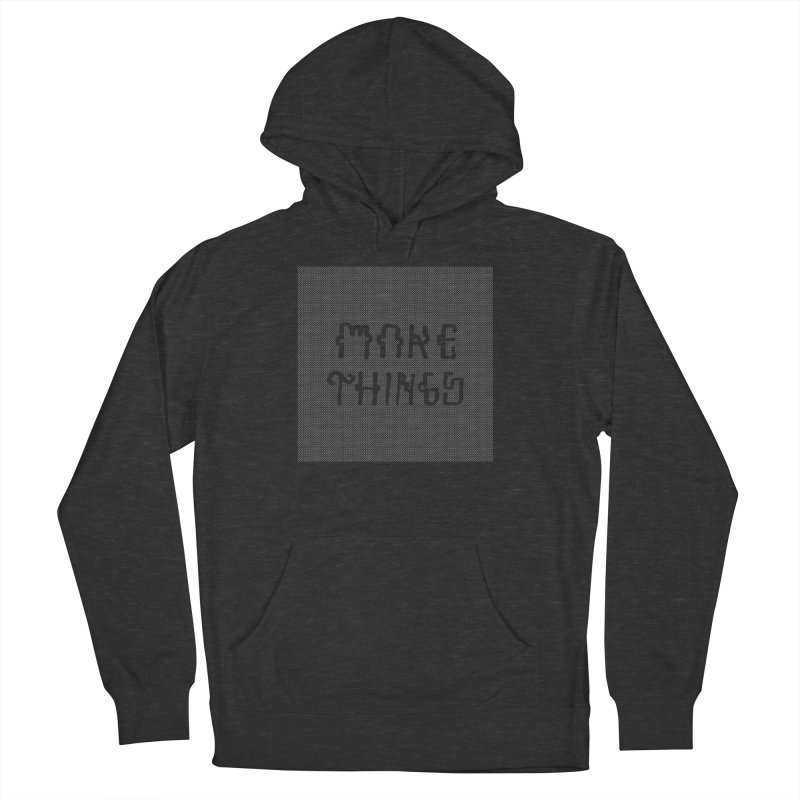 Make Things Men's French Terry Pullover Hoody by Dustin Klein's Artist Shop