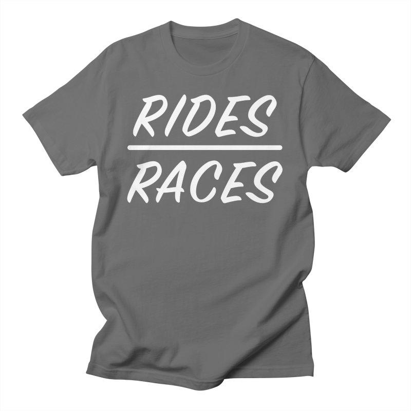 Rides over Races wht Men's T-Shirt by Dustin Klein's Artist Shop