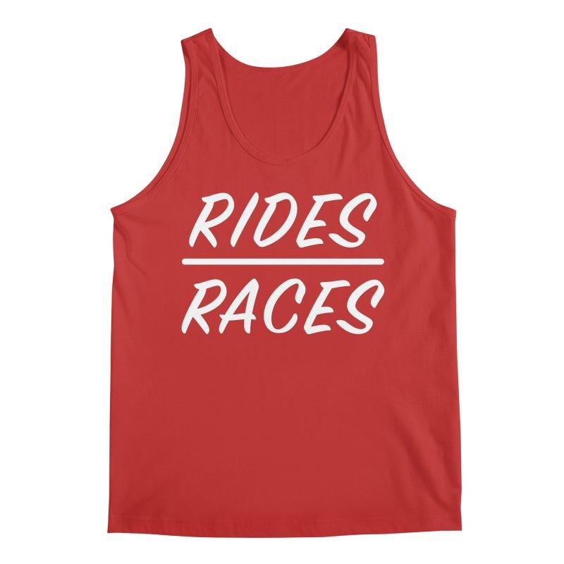 Rides over Races wht Men's Tank by Dustin Klein's Artist Shop