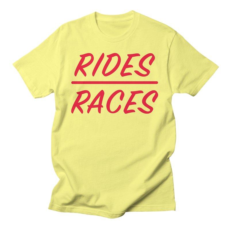 Rides over Races Red Men's T-Shirt by Dustin Klein's Artist Shop