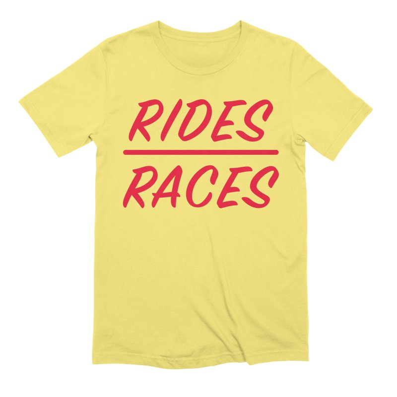 Rides over Races Red Men's T-Shirt by Dustin Klein's Artist Shop