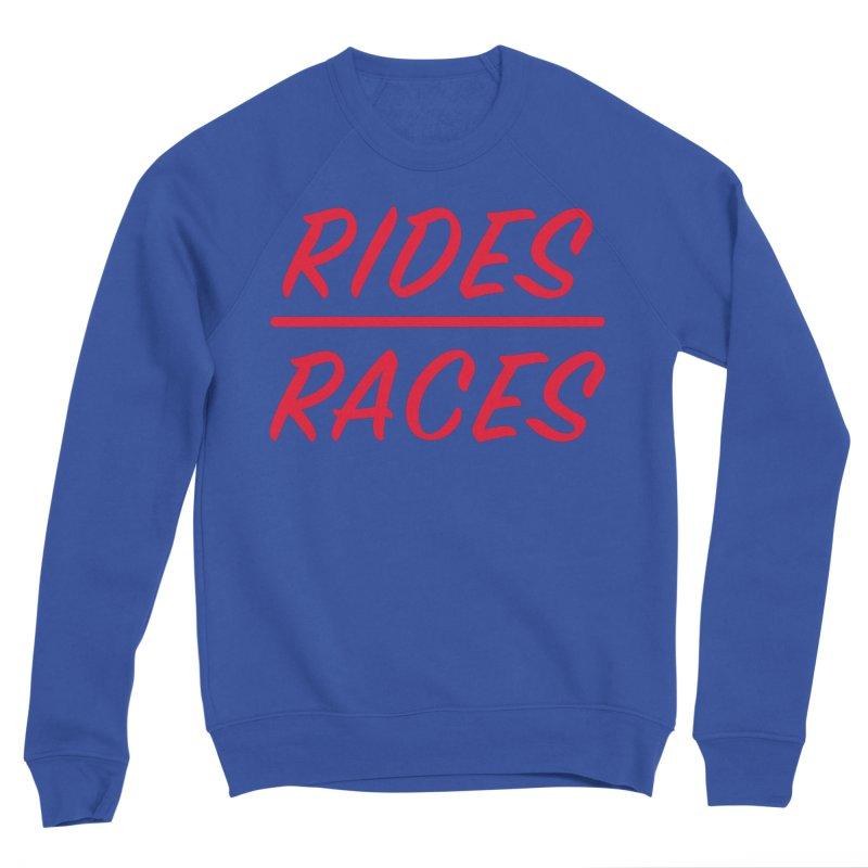 Rides over Races Red Men's Sweatshirt by Dustin Klein's Artist Shop