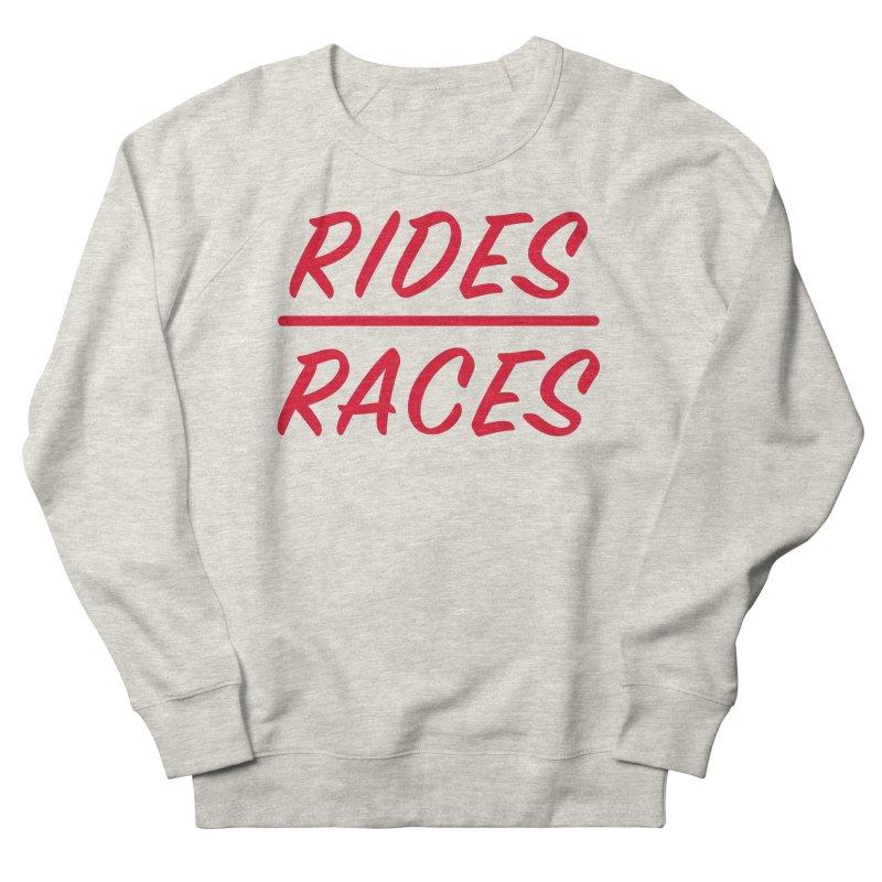 Rides over Races Red Women's Sweatshirt by Dustin Klein's Artist Shop