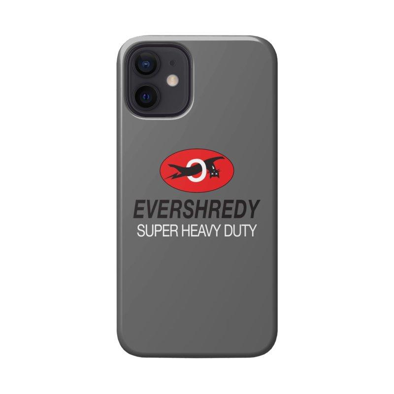 Ever Shreddy Accessories Phone Case by Dustin Klein's Artist Shop