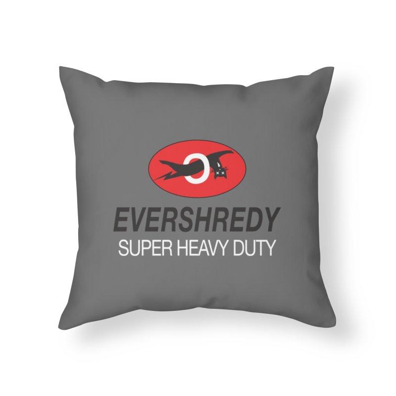 Ever Shreddy Home Throw Pillow by Dustin Klein's Artist Shop