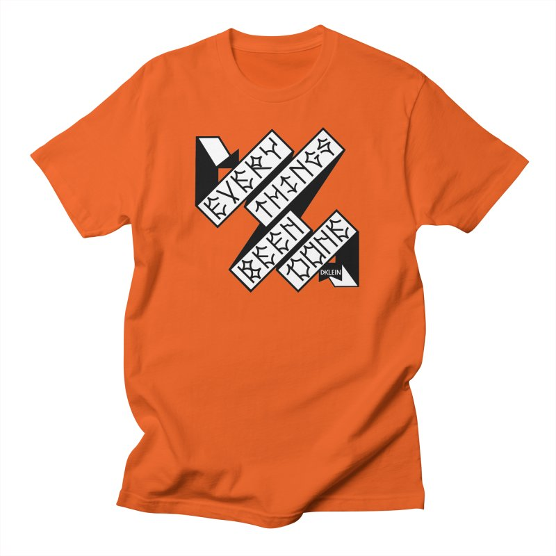 Everythings Been Done Men's T-Shirt by Dustin Klein's Artist Shop